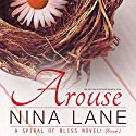 Arouse: A Spiral of Bliss Novel, Book 1 Hörbuch von Nina Lane Gesprochen von: Eliza Grace, Jay Crow