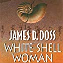 White Shell Woman: A Shaman Mystery (       UNABRIDGED) by James D. Doss Narrated by Romy Nordlinger