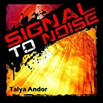 Signal to Noise | Talya Andor
