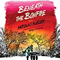 Beneath the Bonfire: Stories (       UNABRIDGED) by Nickolas Butler Narrated by Holter Graham