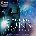 A Million Suns: Across the Universe, Book 2 Audiobook by Beth Revis Narrated by Tara Carrozza