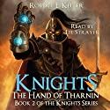 Knights: The Hand of Tharnin: Knights Series, Book 2 Audiobook by Robert E. Keller Narrated by Lee Strayer