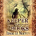 Keeper of the Books Audiobook by Jason D. Morrow Narrated by Tim Halligan