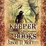Keeper of the Books | Jason D. Morrow