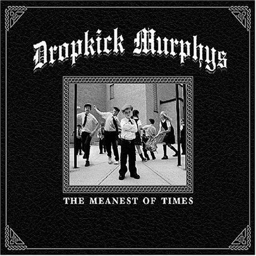 DROPKICK MURPHYS - The Meanest Of Times - Zortam Music