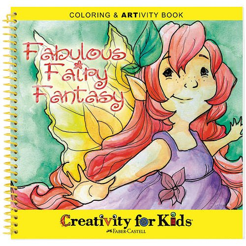Creativity For Kids Coloring & Artivity Book: Fabulous Fairy Fantasy Coloring