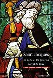 echange, troc Pierre-Gilles Girault - Saint Jacques : Le culte et les pèlerins en Val de Loire, diocèses de Chartres, Blois, Orléans et Bourges