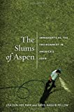 img - for The Slums of Aspen: Immigrants vs. the Environment in America's Eden (Nation of Newcomers: Immigrant History As American History) book / textbook / text book