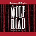 The Wolf Road Audiobook by Beth Lewis Narrated by Amy McFadden