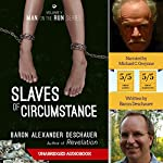 Slaves of Circumstance: Man on the Run, Book 5 | Baron Alexander Deschauer
