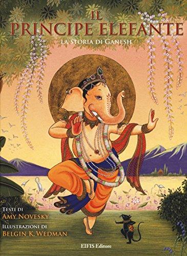 Il principe elefante. La storia di Ganesh