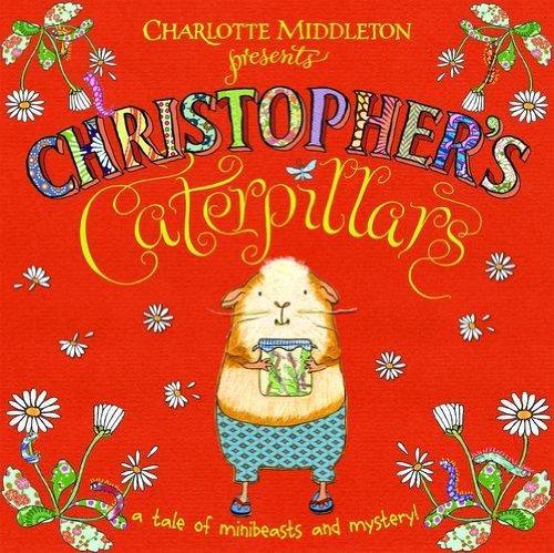 Christopher's Caterpillars (Christopher Nibble)
