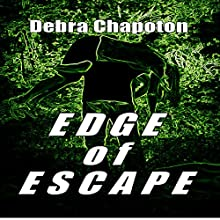 Edge of Escape Audiobook by Debra Chapoton Narrated by Nate Daniels
