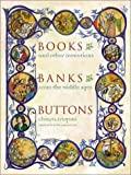 img - for Books, Banks, Buttons by Chiara Frugoni (2003-05-15) book / textbook / text book