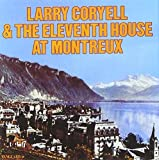Larry Coryell & The Eleventh House At Montreux (1974) by Larry Coryell (1995-03-10)