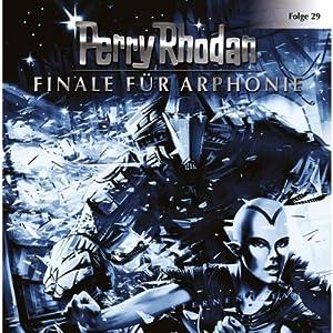 Finale für Arphonie (Perry Rhodan Sternenozean 29) Hörspiel