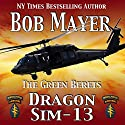 Dragon Sim-13 Audiobook by Bob Mayer Narrated by Steven Cooper