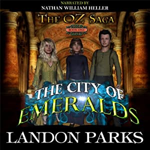 The City of Emeralds: The Oz Saga, Book 1 | [Landon Parks]