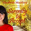 Serenity to Accept (       UNABRIDGED) by Elizabeth Maddrey Narrated by Teresa Gail