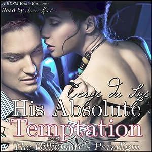 His Absolute Temptation: the Billionaire's Paradigm, #4 Audiobook