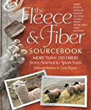 The Fleece & Fiber Sourcebook: More Than 200 Fibers, from Animal to Spun Yarn