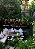 Pleasure gardens in Provence : The Art of Michel Semini, �dition en anglais