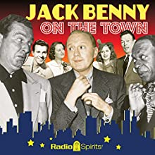 Jack Benny: On the Town  by Jack Benny Narrated by Van Johnson, Fred Allen, Portland Hoffa