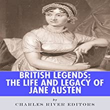 British Legends: The Life and Legacy of Jane Austen (       UNABRIDGED) by Charles River Editors Narrated by Diane Lehman