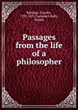 img - for Passages from the Life of a Philosopher: Passages from the Life of a Philosopher book / textbook / text book