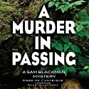 A Murder in Passing: A Sam Blackman Mystery, Book 4