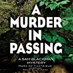 A Murder in Passing: A Sam Blackman Mystery, Book 4 (       UNABRIDGED) by Mark de Castrique Narrated by William Dufris