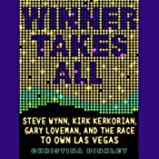 Winner Takes All: Wynn, Kerkorian, Loveman, and the Race to Own Las Vegas | [Christina Binkley]
