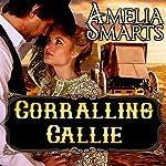 Corralling Callie | Amelia Smarts