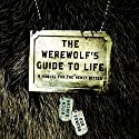The Werewolf's Guide to Life: A Manual for the Newly Bitten (       UNABRIDGED) by Bob Powers, Ritch Duncan Narrated by  uncredited