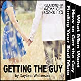 Getting the Guy: Series of Relationship Advice Books 1 - 3