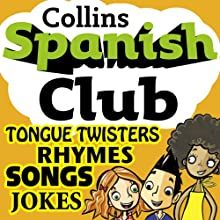 Spanish Club for Kids: The fun way for children to learn Spanish with Collins (       UNABRIDGED) by Rosi McNab, Ruth Sharp Narrated by Collins