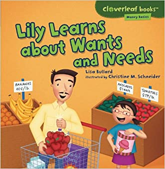Lily Learns about Wants and Needs (Cloverleaf Books - Money Basics)