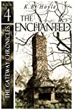 img - for The Enchanted (The Gateway Chronicles Book 4) book / textbook / text book