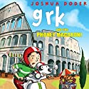 Grk and the Phoney Macaroni: Grk, Book 8 Audiobook by Joshua Doder Narrated by Clive Mantle