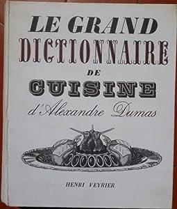 Le grand dictionnaire de cuisine d 39 alexandre - Dictionnaire de cuisine alexandre dumas ...