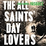 The All Saints' Day Lovers | Juan Gabriel Vasquez,Anne McLean - translator