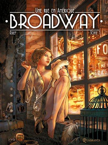 Broadway, une rue en Amérique (1) : Broadway : Une rue en Amérique