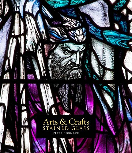 Arts & Crafts Stained Glass (The Paul Mellon Centre for Studies in British Art)