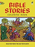 Bible Stories Coloring Book (Dover Classic Stories Coloring Book) (0486206238) by Bible