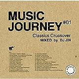 ミュージック・ジャーニー-クラシックス・クロスオーバー-mixed by DJ JIN