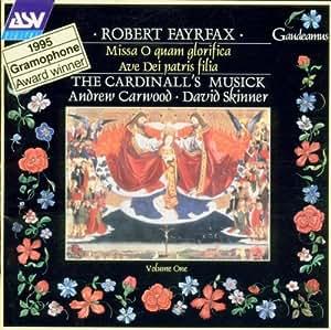Robert Fayrfax: Missa O Quam Glorifica; Ave Dei Patris Filia