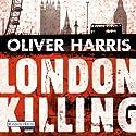 London Killing (Detective Nick Belsey 1) Hörbuch von Oliver Harris Gesprochen von: Mark Bremer