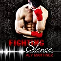 Fighting Silence: On the Ropes, Book 1 Audiobook by Aly Martinez Narrated by Laura Jennings