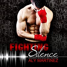 Fighting Silence: On the Ropes, Book 1 (       UNABRIDGED) by Aly Martinez Narrated by Laura Jennings