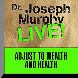 Adjust to Wealth and Health Speech